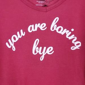 "Freeze: ""You are boring bye"" maroon t-shirt sz: L"